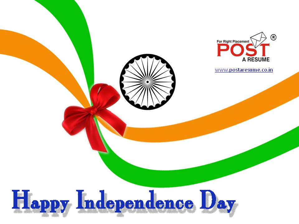 15th Aug, Happy Independence Day, Jobs in Ahmedabad, Post  a resume, vipul mali, naukri in ahmedabad, pharma jobs in ahmedabad